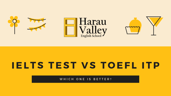 https://www.harau.org/wp-content/uploads/2019/03/TOEFL-ITP-vs-IELTS.png